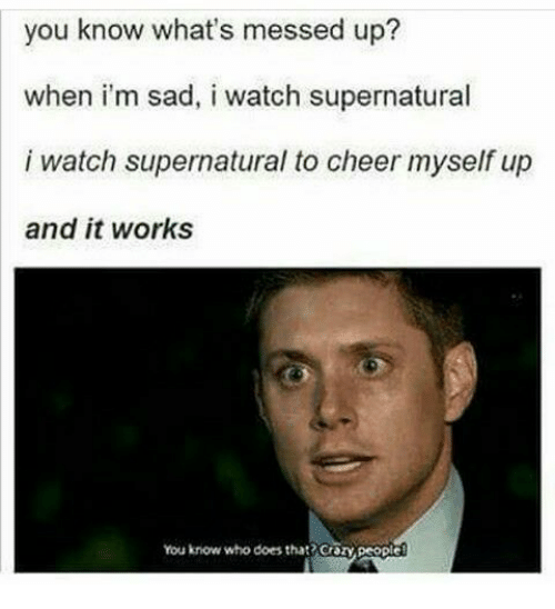 I Messed Up Quotes Tumblr: 25+ Best Watch Supernatural Memes