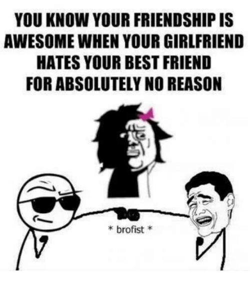 What to do when your best friends girlfriend hates you?