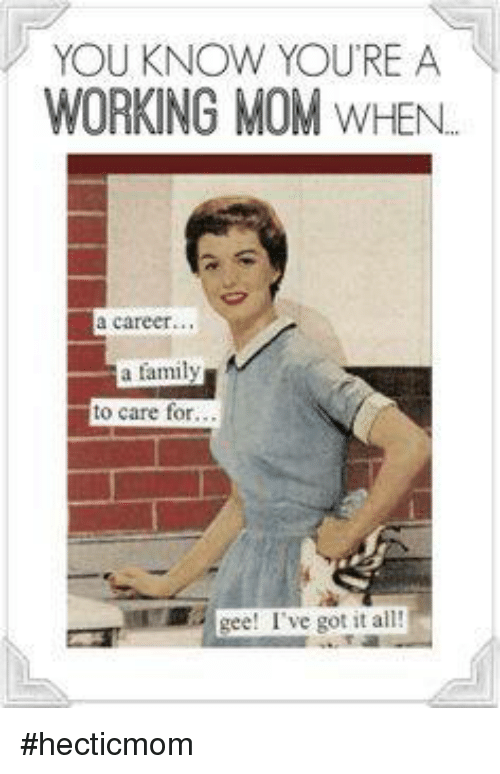 you know youre a working mom when a career a 10951436 you know you're a working mom when a career a family to care for,Working Mom Memes