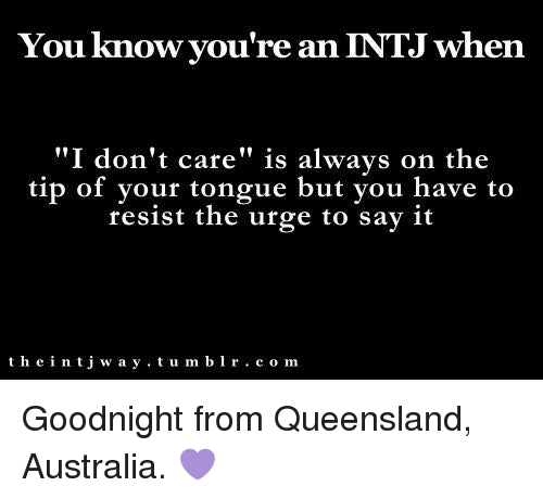 you know youre an intj when i dont care is 5750902 25 best intj memes hilariousness memes, devotion memes