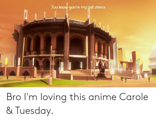 Anime, Dank, and 🤖: You know you're my last chance Bro I'm loving this anime Carole & Tuesday.