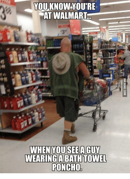 You Know Youtre At Walmart When You See A Guy Wearing A Bath Towel