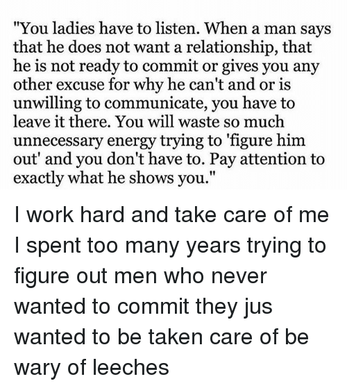 You Ladies Have to Listen When a Man Says That He Does Not
