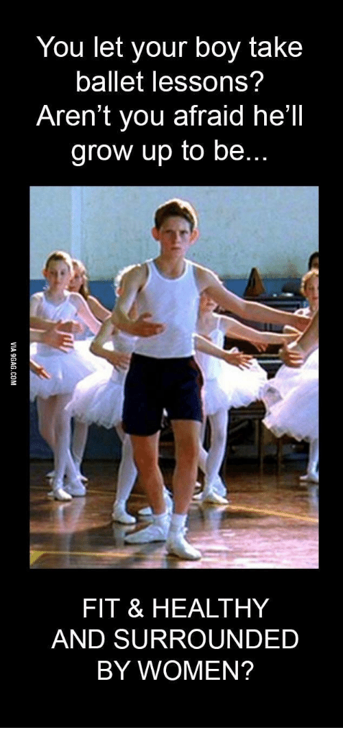 b15aeb0f8 You Let Your Boy Take Ballet Lessons  Aren t You Afraid He ll Grow ...