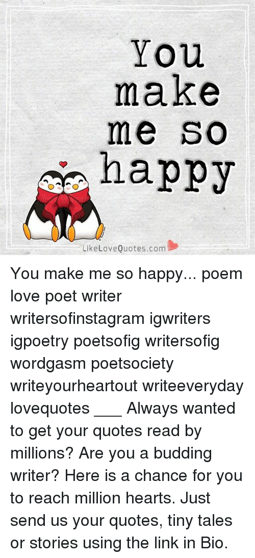 You Make Me So Happy Like Love Quotescom You Make Me So Happy Poem