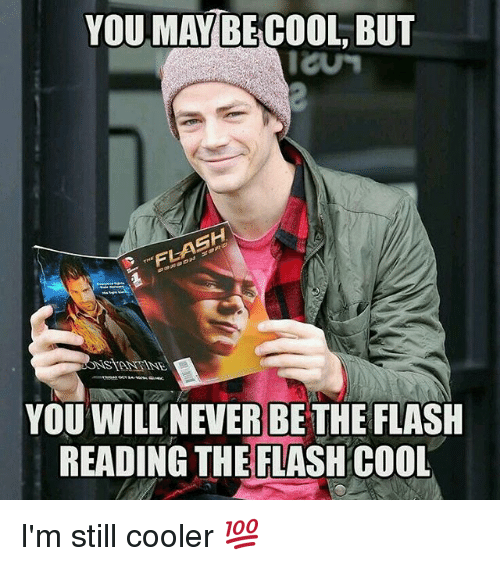 you may be cool but e flash you will never be the flash