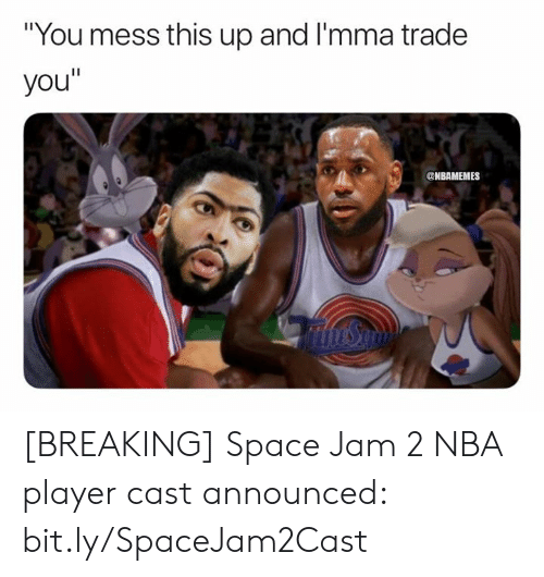 """Nba, Space, and Space Jam: """"You mess this up and I'mma trade  you""""  @NBAMEMES [BREAKING] Space Jam 2 NBA player cast announced: bit.ly/SpaceJam2Cast"""