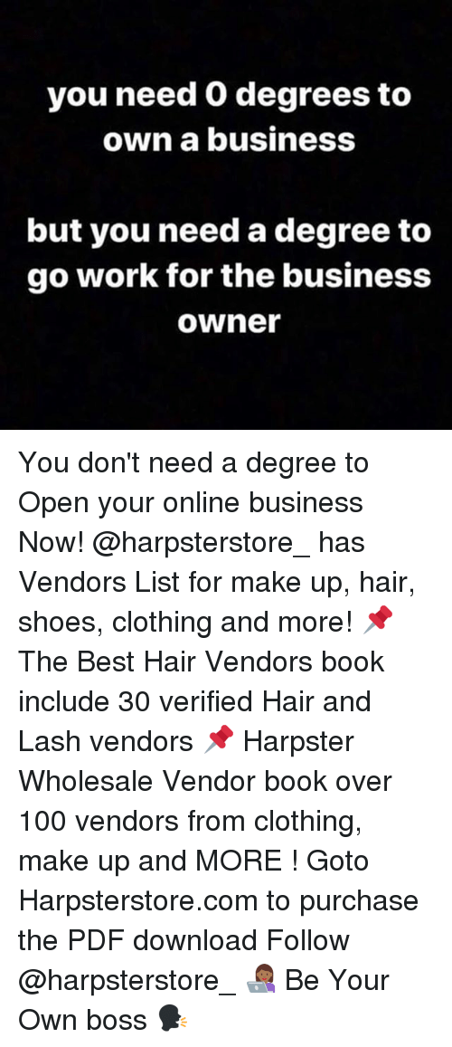 You Need 0 Degrees To Own A Business But You Need A Degree To Go