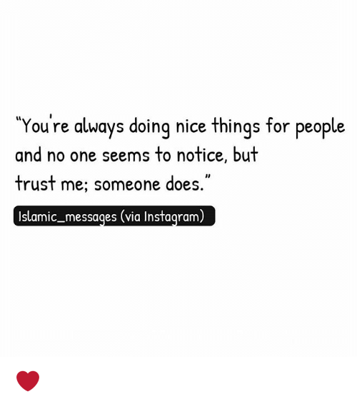 Instagram Memes And Nice You Re Always Doing Things For People