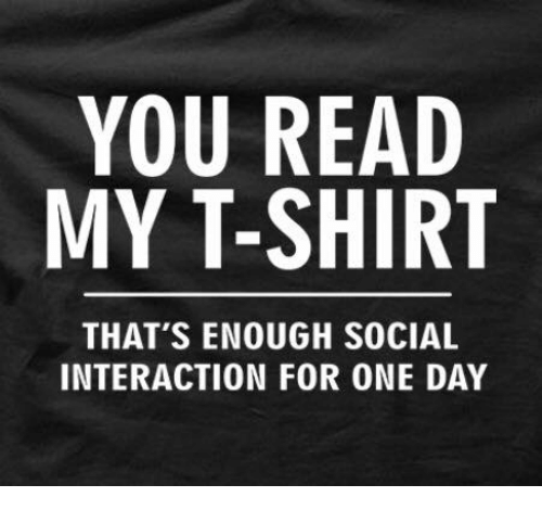 620103a8b95f2 YOU READ MY T-Shirt THAT'S ENOUGH SOCIAL INTERACTION FOR ONE DAY ...