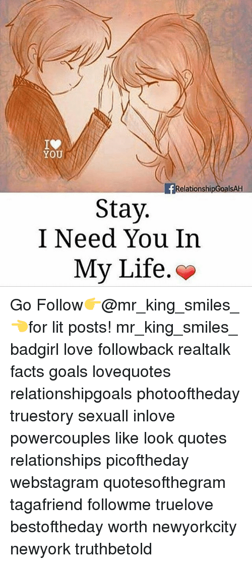 Wonderful Facts, Goals, And Life: YOU RelationshipGoal AH Stay. I Need You In