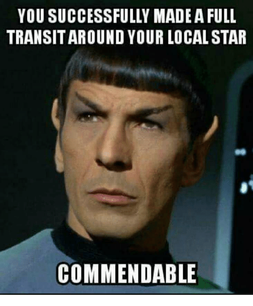 Image result for you have made a transit around your local star