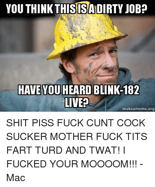 Shit Piss Fuck Cunt Cocksucker Motherfucker Tits Lyrics