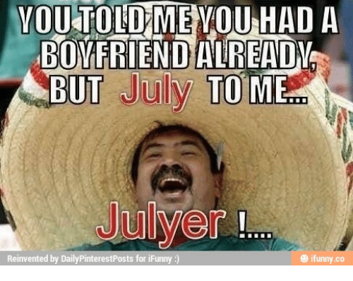 you told me you had a boyfriend alrea abut july 14744490 ✅ 25 best memes about ifunny racist ifunny racist memes,Ifunny Memes