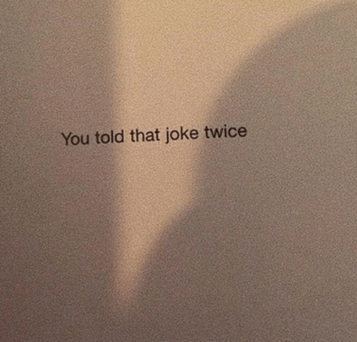 You, Joke, and That: You told that joke twice