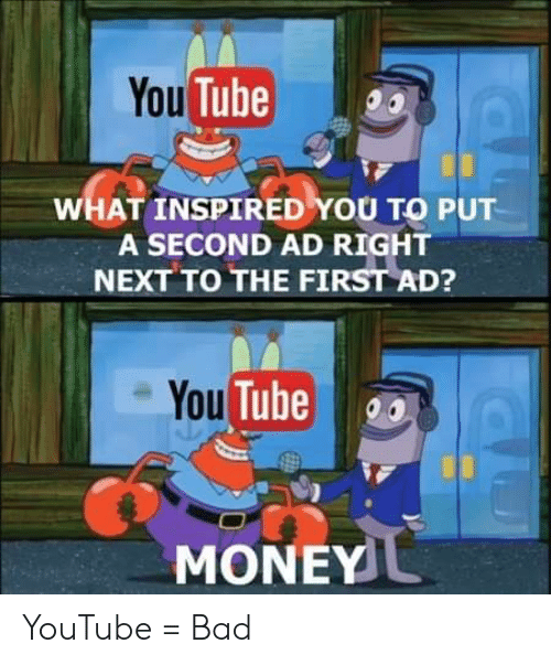 You Tube WHAT INSPIRED YOU TO PUT a SECOND AD RIGHT NEXT TO THE