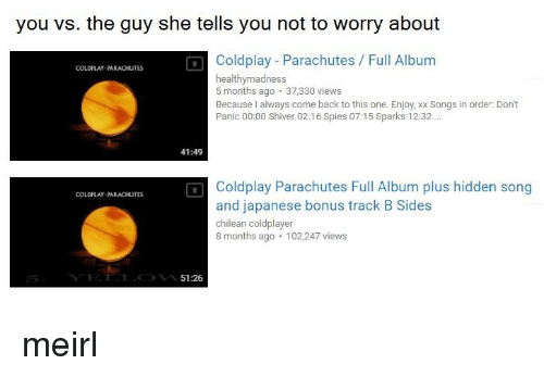 You vs the Guy She Tells You Not to Worry About Coldplay