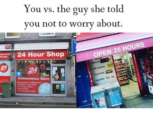 Food, Shop, and Sales: You vs. the guy she told  vou not to worry about.  Hour Shop  5 HOURS  8  O Licence  Convenience Store  .Pay  140  Up  ster  . oy  Off Sales Pay Point  Hot Food & Drink