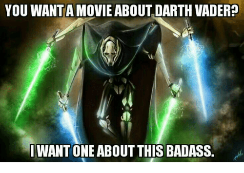 you want a movie about darth vader want one about 13885479 25 best general grievous movie memes star wars facts memes