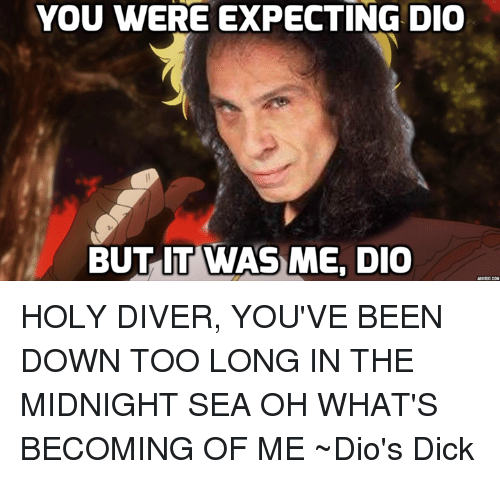 But It Was Me Dio