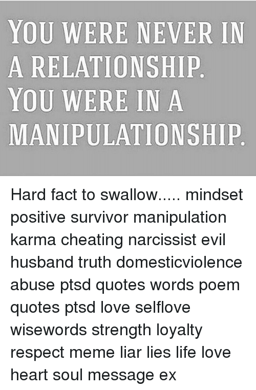 You Were Never In A Relationship You Were In A Manipulationship Hard