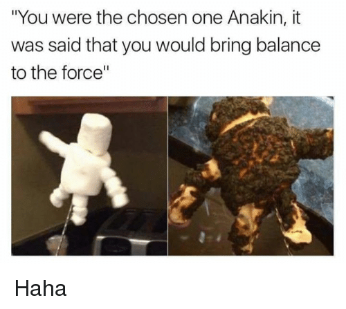 You Were the Chosen One Anakin It Was Said That You Would ...