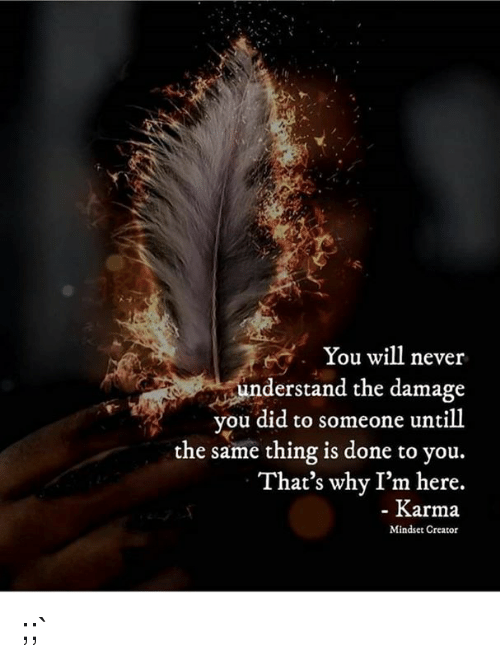 You Will Never Derstand The Damage Vou Did To Someone Untill The