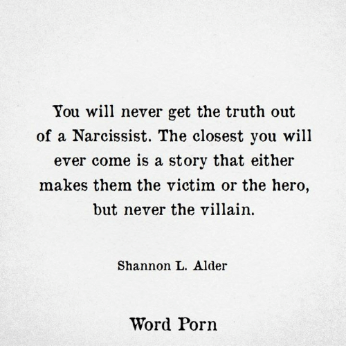 You Will Never Get the Truth Out of a Narcissist the Closest You