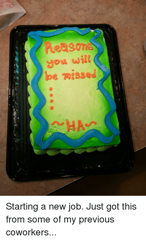You Wilt Be Missed Starting A New Job Just Got This From Some Of My