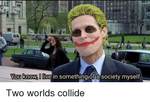 Youknowi Live In Something Of A Society Myself Reddit Meme