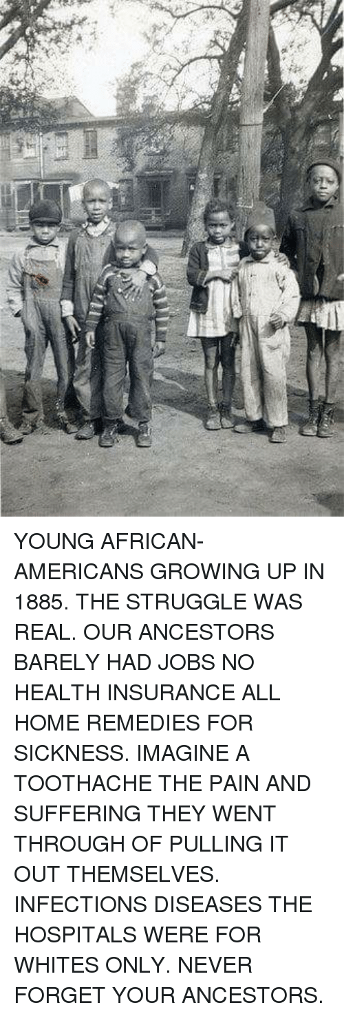YOUNG AFRICAN-AMERICANS GROWING UP IN 1885 THE STRUGGLE WAS