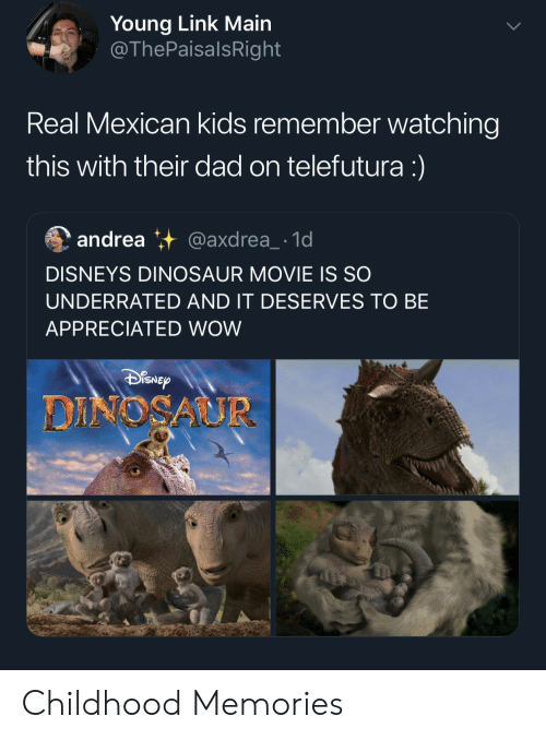 Young Link Main Real Mexican Kids Remember Watching This With Their Dad On Telefutura 囿andrea 1d Disneys Dinosaur Movie Is So Underrated And It Deserves To Be Appreciated Wow Isne Dinosaur Childhood