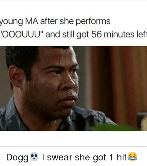 young ma after she performs ooouuu and still got 56 7608536 search young ma memes on me me,Ooouuu Meme