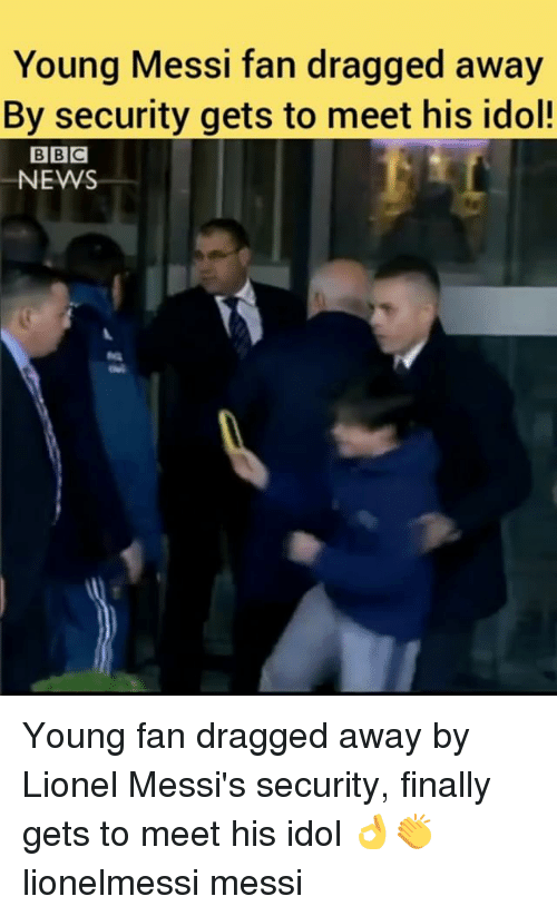 Memes, News, and Messi: Young Messi fan dragged away  By security gets to meet his idol!  NEWS Young fan dragged away by Lionel Messi's security, finally gets to meet his idol 👌👏 lionelmessi messi