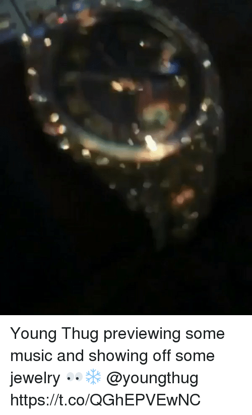 Music, Thug, and Young Thug: Young Thug previewing some music and showing off some jewelry 👀❄️ @youngthug https://t.co/QGhEPVEwNC