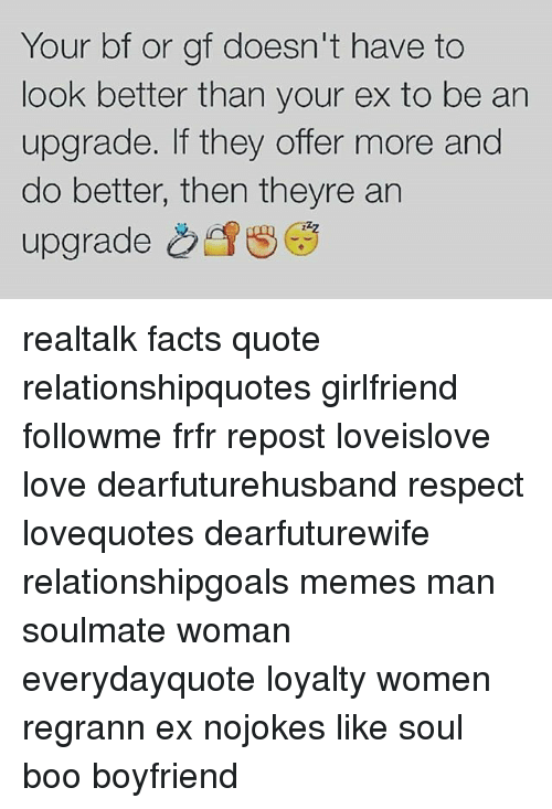 Boyfriend Upgrade Quotes : Best memes about frfr