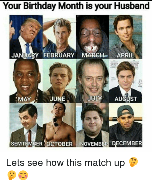 your birthday month is your husband january february march april 16566045 your birthday month is your husband january february march april