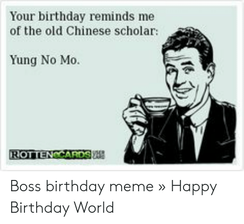 Your Birthday Reminds Me Of The Old Chinese Scholar Yung No