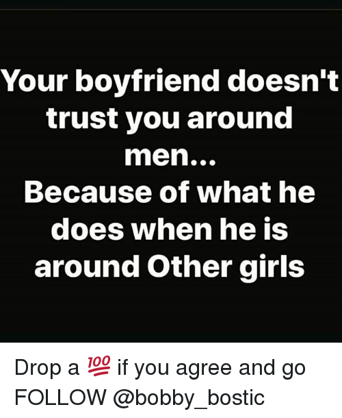 Your Boyfriend Doesnt Trust You Around Men Because Of What He Does