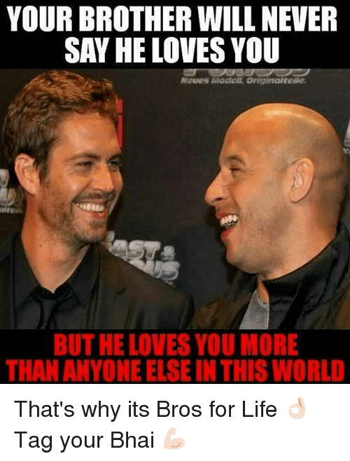 your brother will never say he loves you neues modell 24193448 ✅ 25 best memes about bros for life bros for life memes