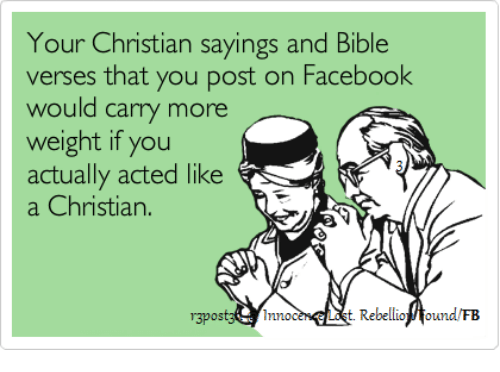 your christian sayings and bible verses that you post on facebook