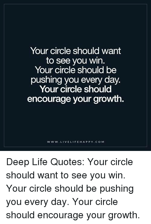 Your Circle Should Want To See You Win Your Circle Should Be Pushing