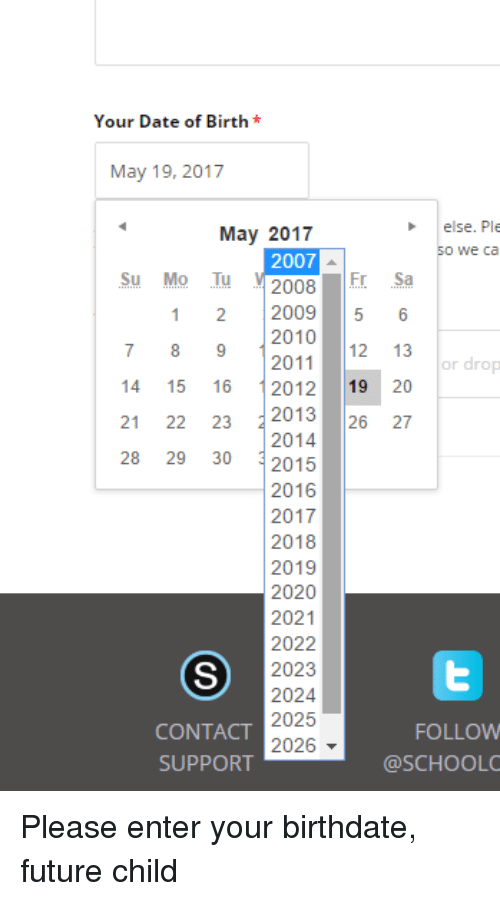 Your Date of Birth May 19 2017 Else Ple May 2017 We Ca 2007 Su Mo Tu