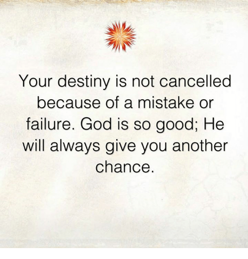 Your Destiny Is Not Cancelled Because of a Mistake or