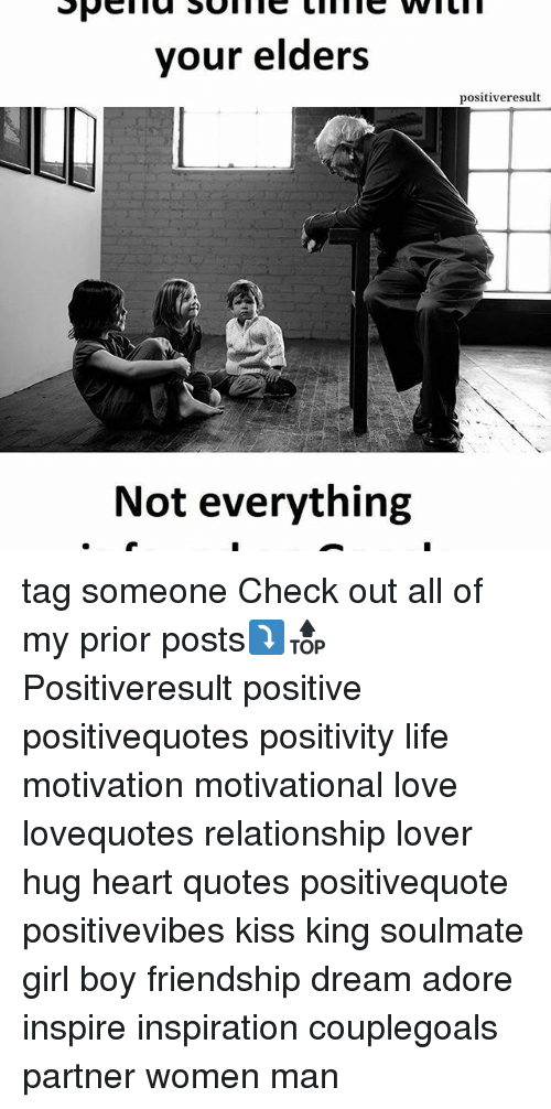 Memes, 🤖, and King: your elders  Not everything  positiveresult tag someone Check out all of my prior posts⤵🔝 Positiveresult positive positivequotes positivity life motivation motivational love lovequotes relationship lover hug heart quotes positivequote positivevibes kiss king soulmate girl boy friendship dream adore inspire inspiration couplegoals partner women man