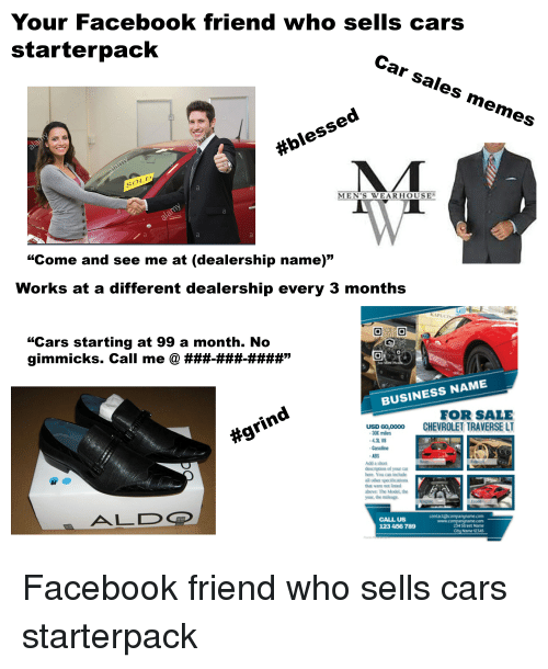 Your Facebook Friend Who Sells Cars Starterpack Car Sales Memes