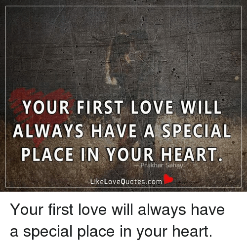 Your First Love Will Always Have A Special Place In Your Heart