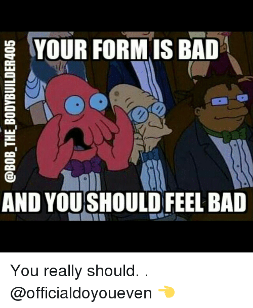 Bad And You Should Feel Bad