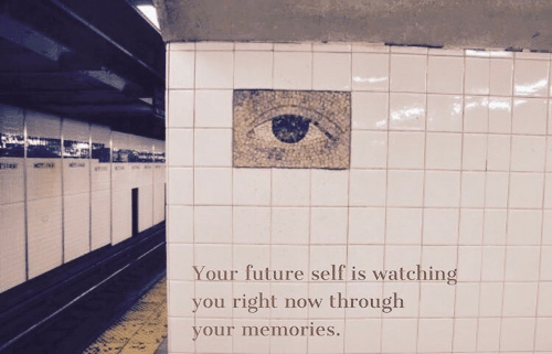 Future, You, and Memories: Your future self is watching  you right now through  our memories.