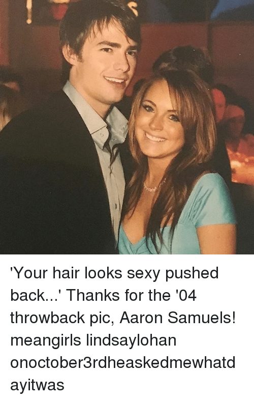 Your hair looks sexy pushed back pics 318